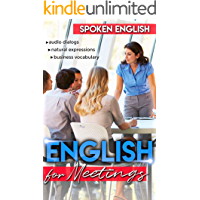 Spoken English for Meetings: With Audio Dialogues and Exercises!
