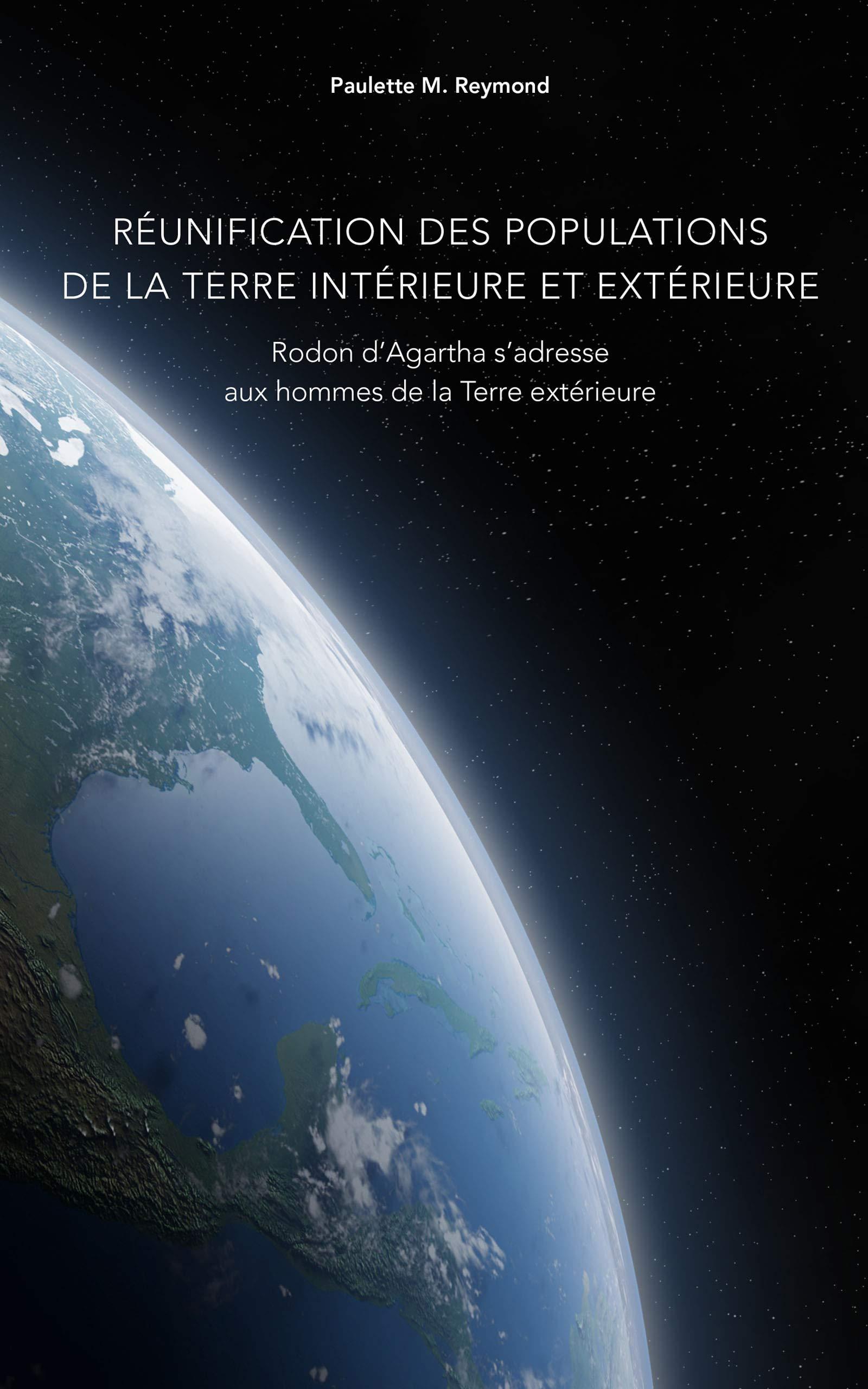 Réunification des populations de la Terre intérieure et extérieure: Rodon d'Agartha s'adresse aux hommes de la Terre extérieure