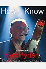 How to Know - Spirit Music - Crazy Wisdom, Shamanism And Trips To The Black Sky Kindle Edition