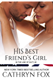 His Best Friend's Girl (In the Line of Duty Book 5)