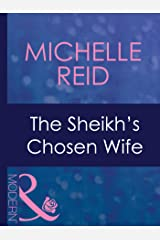 The Sheikh's Chosen Wife (Mills & Boon Modern) (Hot-Blooded Husbands, Book 1) Kindle Edition