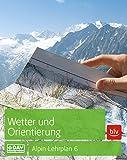 Wetter und Orientierung: Alpin-Lehrplan 6 (BLV)