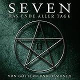 Seven - Das Ende Aller Tage - Von Göttern Und Dämonen (Teil 2)