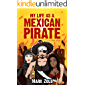 My Life as a Mexican Pirate: A True Story