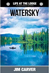 Watersky: Volume 4 (Life at the Lodge) Paperback