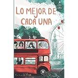 Lo mejor de cada una (Serie Ideas en la casa del árbol. Volumen 2): Novela infantil-juvenil. Lectura de 8-9 a 11-12 años. Lit