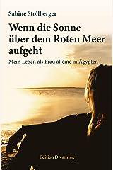 Wenn die Sonne über dem Roten Meer aufgeht: Mein Leben als Frau alleine in Ägypten (Edition Dreaming) Taschenbuch