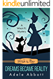 Witch Is How Dreams Became Reality (A Witch P.I. Mystery Book 32) (English Edition)