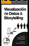 Visualización de Datos & Storytelling (Spanish Edition)