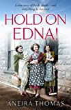 Hold On Edna!: The heartwarming true story of the first baby born on the NHS