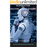 Introduction to Machine Learning (The Complete MBA CourseWork Series Book 10)