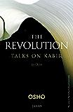 The Revolution: Talks On Kabir