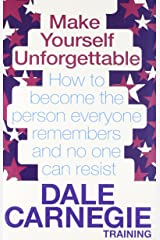 Make Yourself Unforgettable: How to become the person everyone remembers and no one can resist Paperback