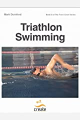 Triathlon Swimming (The Front Crawl Series Book 3) Kindle Edition