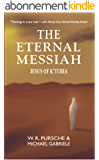 The Eternal Messiah: Jesus of K'Turia (English Edition)