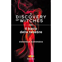 Il bacio delle tenebre. A discovery of witches (Vol. 3)