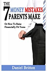 7 Money Mistakes Parents Make: When Raising Financially Fit Teens Paperback
