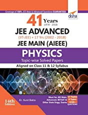 41 Years (1978-2018) JEE Advanced (IIT-JEE) + 17 yrs JEE Main Topic-wise Solved Paper Physics 14th Edition