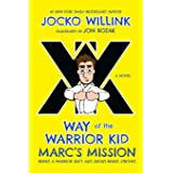 Way of the Warrior Kid: Marc's Mission (A Novel): Way of the Warrior Kid (A Novel) (Way of the Warrior Kid, 2)