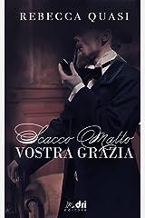 Scacco Matto Vostra Grazia (HistoricalRomance DriEditore) Formato Kindle