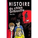 """Histoire Du Chien Gribouille: Une Aventure D""""arthur, Fred Et Lisa"""