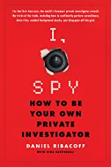 I, Spy: How to be Your Own Private Investigator Paperback
