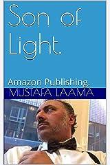 Son of Light.: Amazon Publishing. Kindle Edition