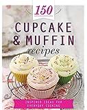 150 Cupcake & Muffin Recipes (150 Recipes)