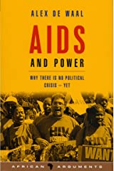 AIDS and Power: Why There Is No Political Crisis Yet (African Arguments) Kindle Edition