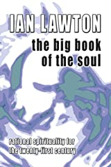 The Big Book of the Soul: Rational Spirituality for the twenty-first century Paperback