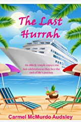 THE LAST HURRAH: An elderly couple enjoys one last celebration as they face the end of life's journey. Kindle Edition