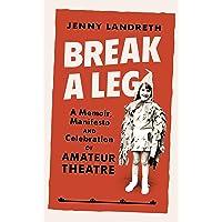 Break a Leg: A memoir, manifesto and celebration of amateur theatre