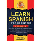 Learn Spanish for Beginners: 6 books in 1: The Complete Course With Short Stories, Easy Phrases, Words in Context and Grammar