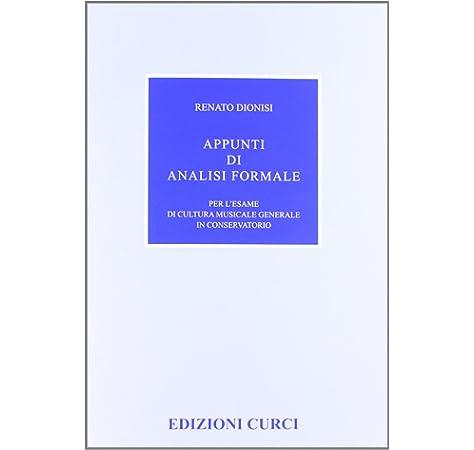 Appunti di analisi formale per l/'esame di cultura musical.. Dionisi Renato