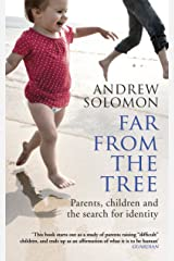 Far From The Tree: Parents, Children and the Search for Identity Paperback