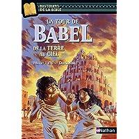 La tour de Babel, de la terre au ciel - Histoires de la Bible - Dès 11 ans (06)
