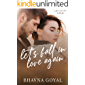 Let's Fall In Love Again: Life is too short to let go