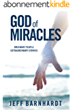 God of Miracles: Ordinary People Extraordinary Stories (English Edition)