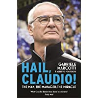 Hail, Claudio!: The Manager Behind the Miracle