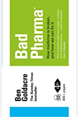 Bad Pharma: How Medicine is Broken, And How We Can Fix It Kindle Edition