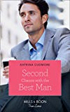 Second Chance With The Best Man (Mills & Boon True Love)