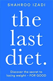 The Last Diet: Discover the secret to losing weight - for good