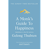 A Monk's Guide to Happiness: Meditation in the 21st century (English Edition)