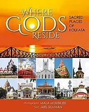 Where Gods Reside: Sacred Places of Kolkata