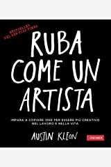 Ruba come un artista: Per essere più creativo nel lavoro e nella vita Formato Kindle