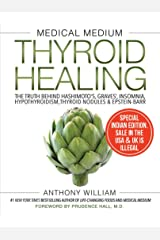Medical Medium Thyroid Healing: The Truth Behind Hashimoto'S, Graves', Insomnia, Hypothyroidism, Thy Paperback