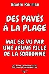 Des pavés à la plage Mai 68 vu par une jeune fille de la Sorbonne: archives souvenirs bilan édition du cinquantenaire Format Kindle
