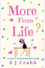 More From Life: A Funny and Feel-Good Romantic Comedy Kindle Edition