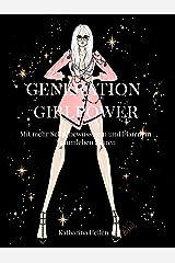 Generation Girlpower: Mit mehr Selbstbewusstsein und Plan dein Traumleben führen Kindle Ausgabe
