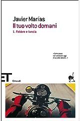 Il tuo volto domani. 1. Febbre e lancia (Italian Edition) Kindle Edition